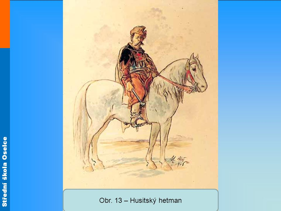 Obr. 13 – Husitský hetman