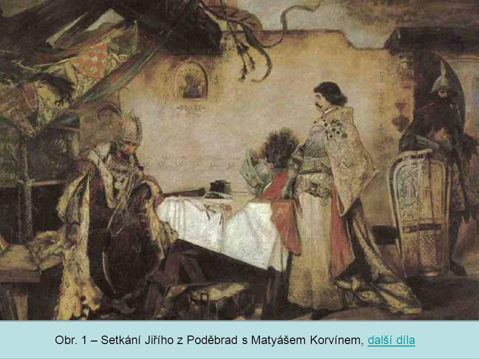 Obr. 1 – Setkání Jiřího z Poděbrad s Matyášem Korvínem, další díla