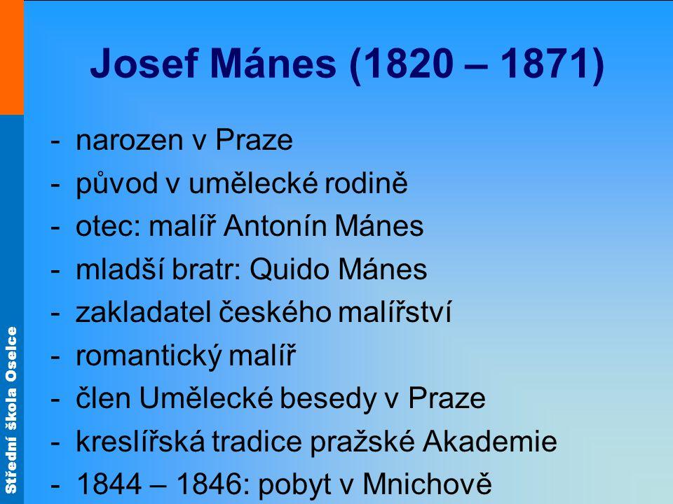 Josef Mánes (1820 – 1871) narozen v Praze původ v umělecké rodině