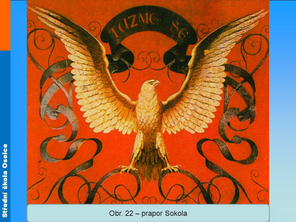 Obr. 22 – prapor Sokola