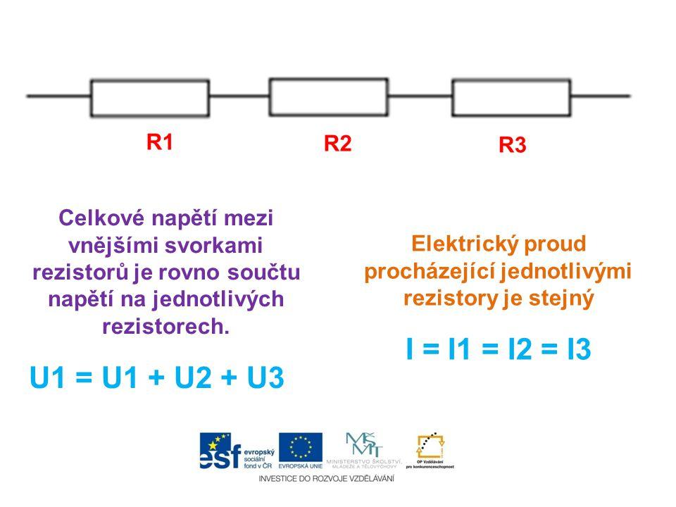 Elektrický proud procházející jednotlivými rezistory je stejný