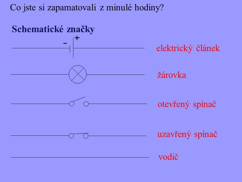 Schematické značky Co jste si zapamatovali z minulé hodiny