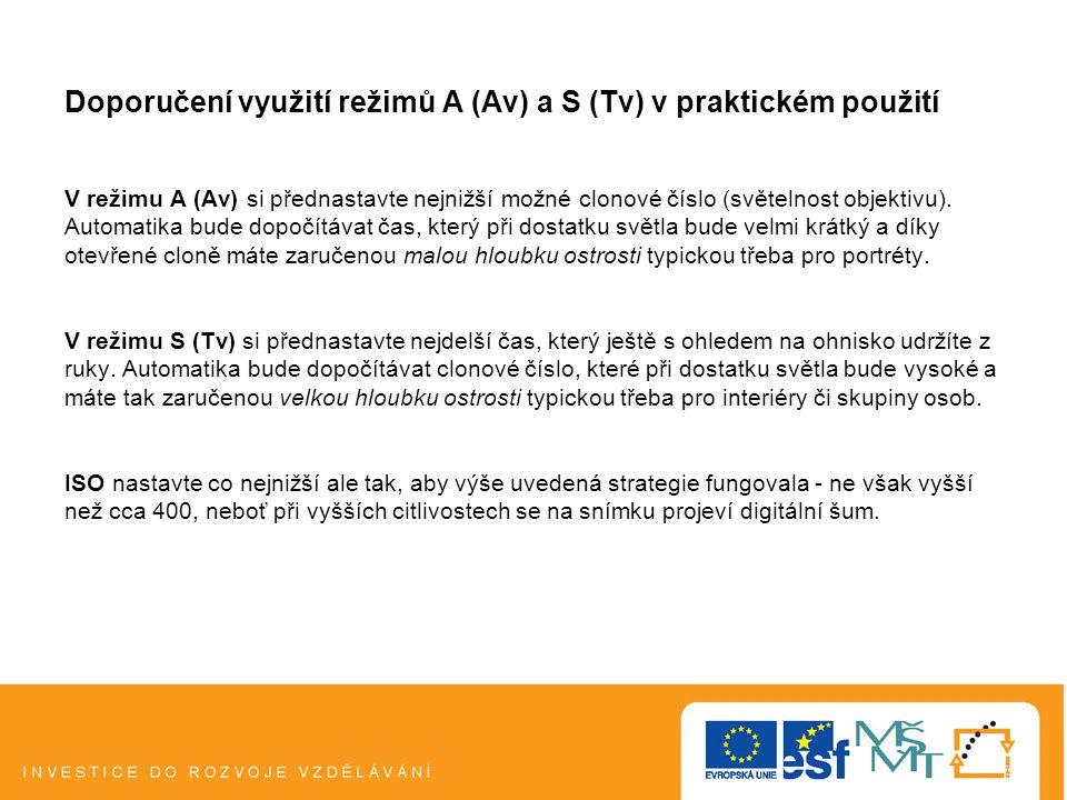 Doporučení využití režimů A (Av) a S (Tv) v praktickém použití