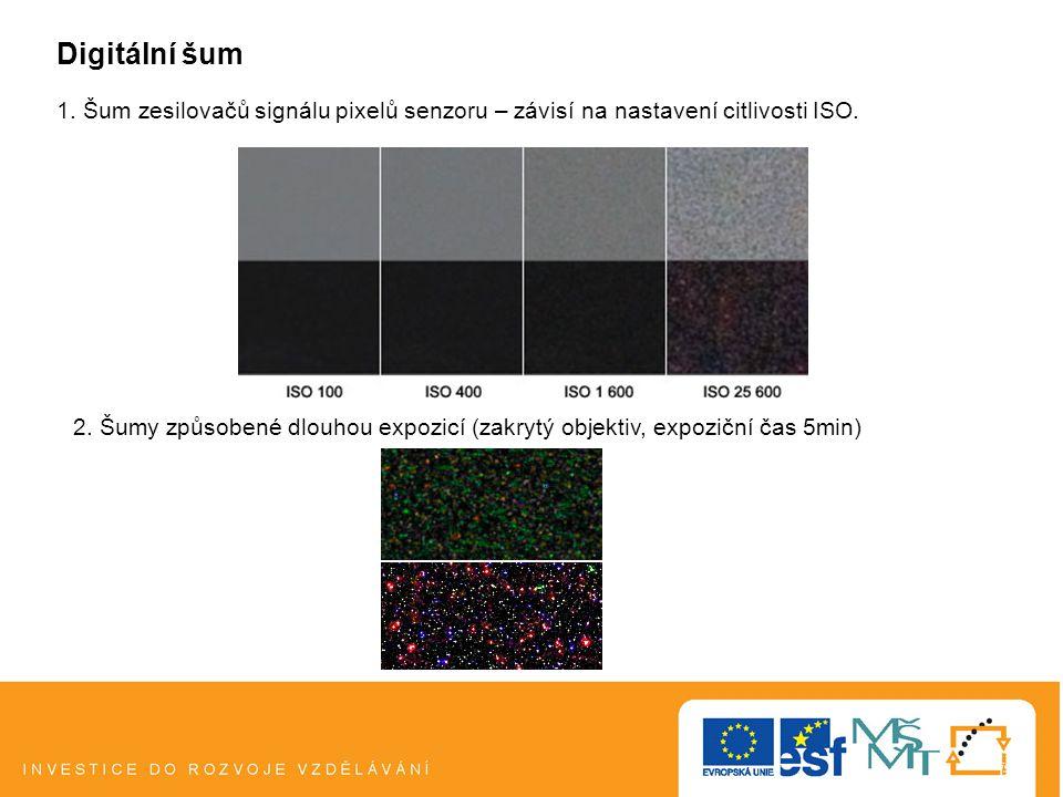 Digitální šum 1. Šum zesilovačů signálu pixelů senzoru – závisí na nastavení citlivosti ISO.