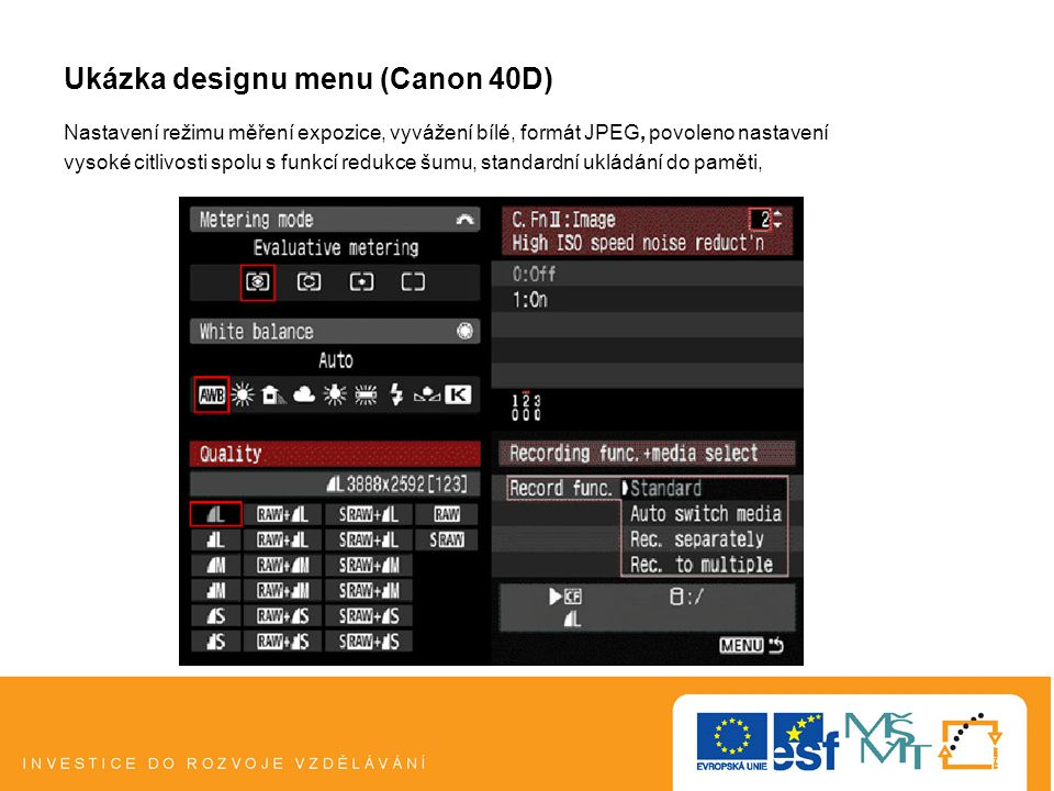 Ukázka designu menu (Canon 40D)