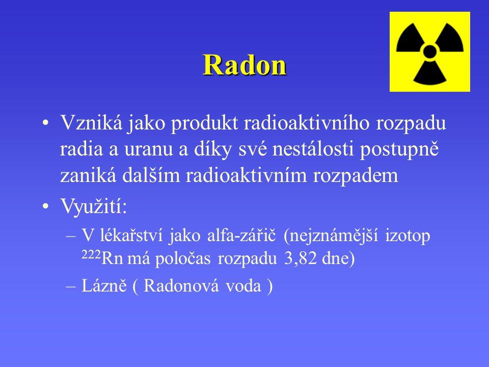 Radon Vzniká jako produkt radioaktivního rozpadu radia a uranu a díky své nestálosti postupně zaniká dalším radioaktivním rozpadem.
