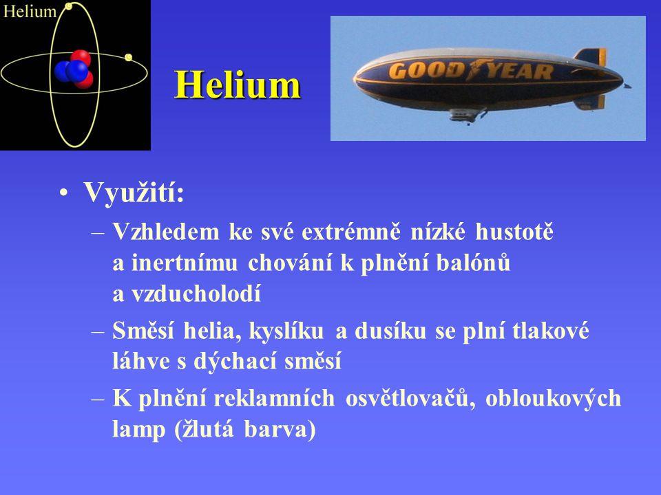 Helium Využití: Vzhledem ke své extrémně nízké hustotě a inertnímu chování k plnění balónů a vzducholodí.