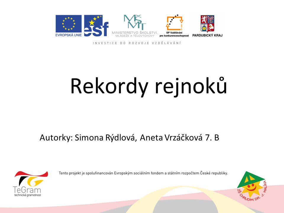 Rekordy rejnoků Autorky: Simona Rýdlová, Aneta Vrzáčková 7. B