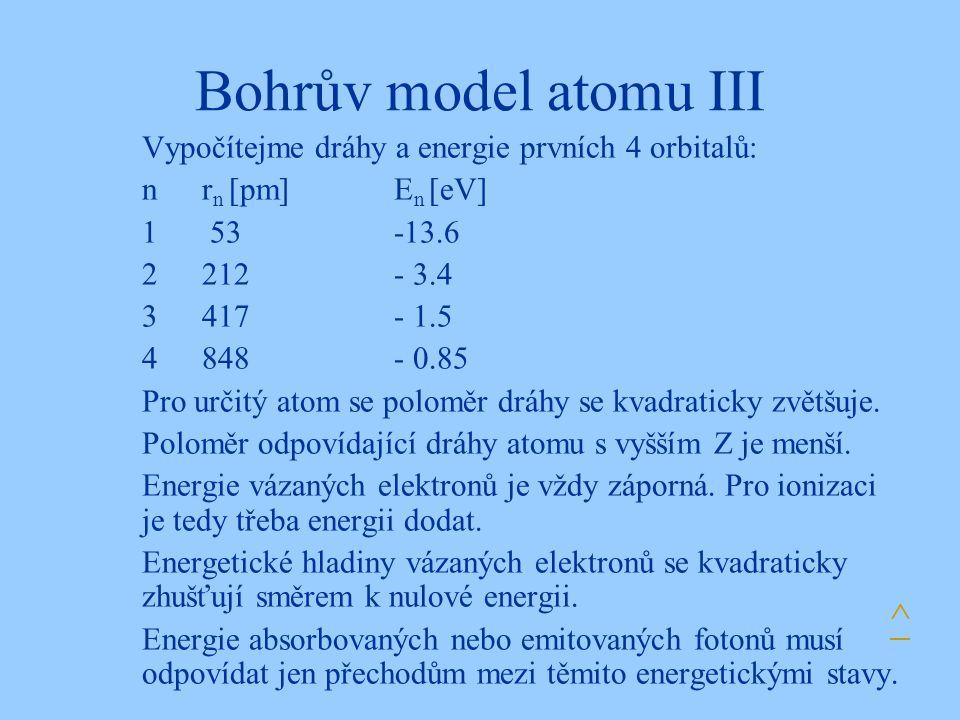 Bohrův model atomu III ^