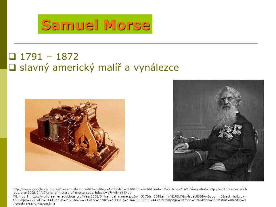 Samuel Morse 1791 – 1872 slavný americký malíř a vynálezce