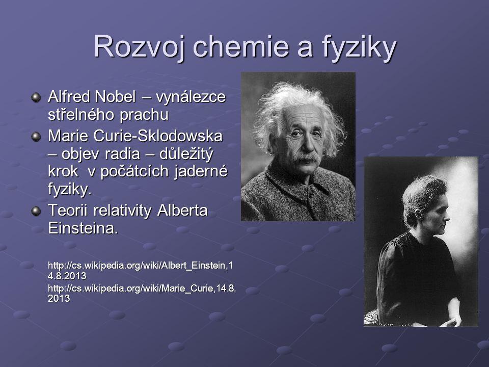 Rozvoj chemie a fyziky Alfred Nobel – vynálezce střelného prachu