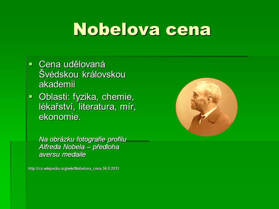 Nobelova cena Cena udělovaná Švédskou královskou akademii