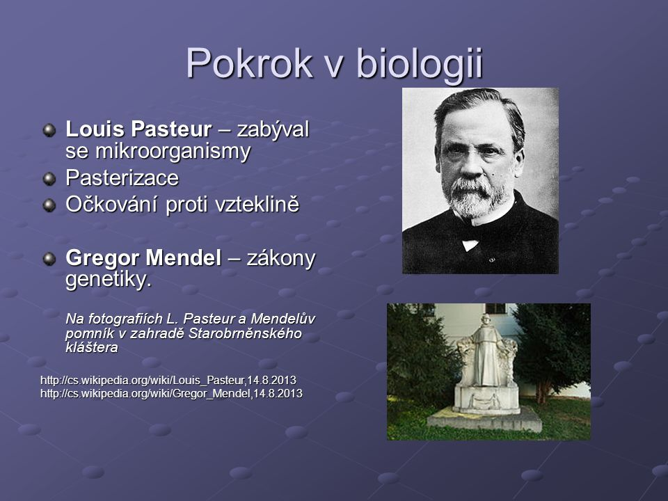 Pokrok v biologii Louis Pasteur – zabýval se mikroorganismy