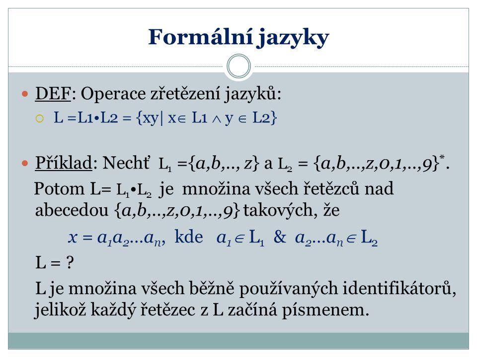 Formální jazyky DEF: Operace zřetězení jazyků: