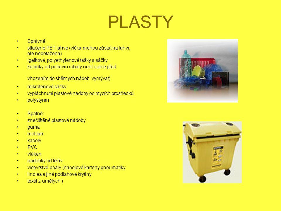 PLASTY Správně: stlačené PET lahve (víčka mohou zůstat na lahvi, ale nedotažená) igelitové, polyethylenové tašky a sáčky.