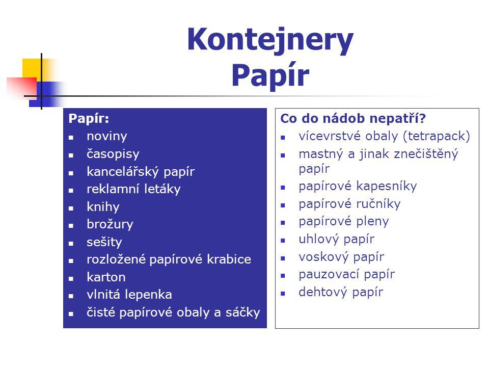 Kontejnery Papír Papír: noviny časopisy kancelářský papír