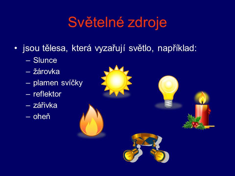 Světelné zdroje jsou tělesa, která vyzařují světlo, například: Slunce