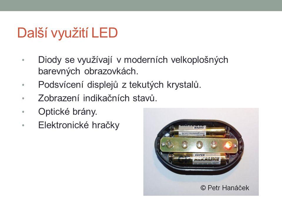 Další využití LED Diody se využívají v moderních velkoplošných barevných obrazovkách. Podsvícení displejů z tekutých krystalů.
