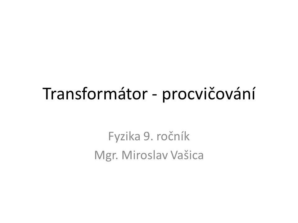 Transformátor - procvičování