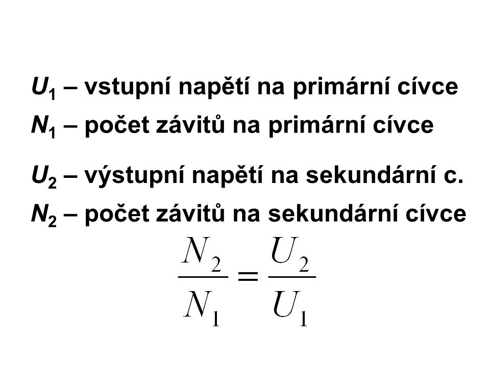 U1 – vstupní napětí na primární cívce