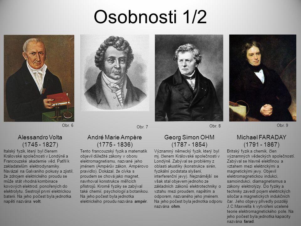 Osobnosti 1/2 Alessandro Volta (1745 - 1827) André Marie Ampère