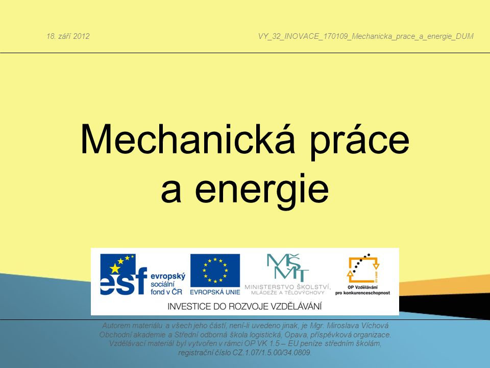 Mechanická práce a energie 18. září 2012