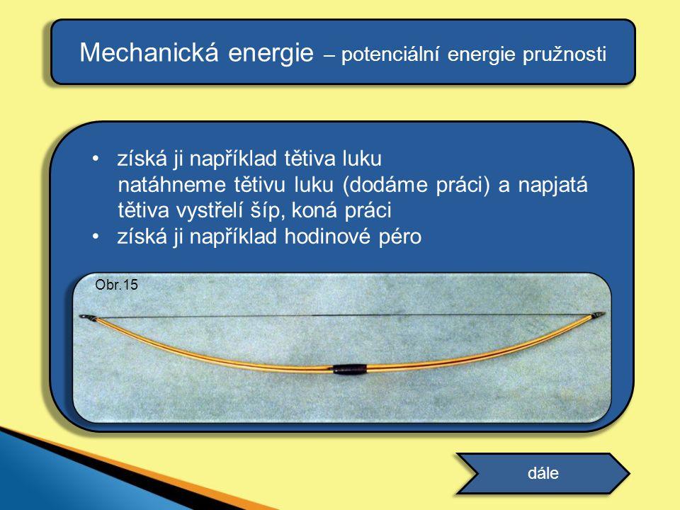 Mechanická energie – potenciální energie pružnosti