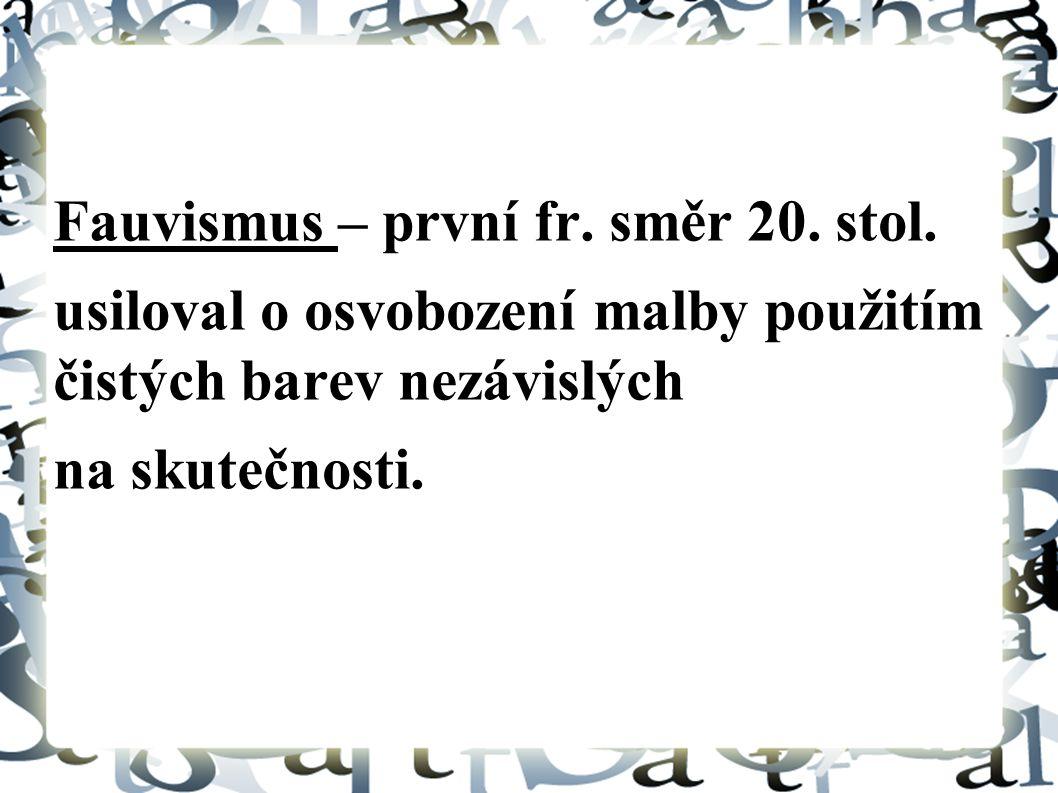 Fauvismus – první fr. směr 20. stol.
