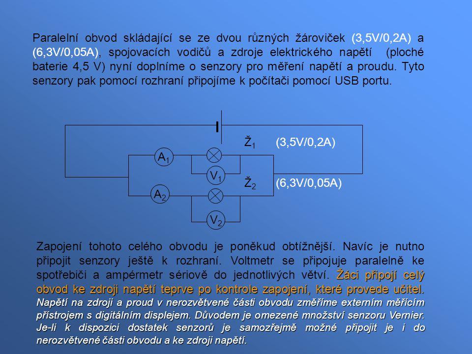 Paralelní obvod skládající se ze dvou různých žároviček (3,5V/0,2A) a (6,3V/0,05A), spojovacích vodičů a zdroje elektrického napětí (ploché baterie 4,5 V) nyní doplníme o senzory pro měření napětí a proudu. Tyto senzory pak pomocí rozhraní připojíme k počítači pomocí USB portu.