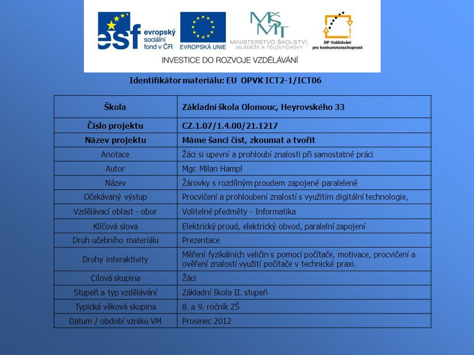Identifikátor materiálu: EU OPVK ICT2-1/ICT06