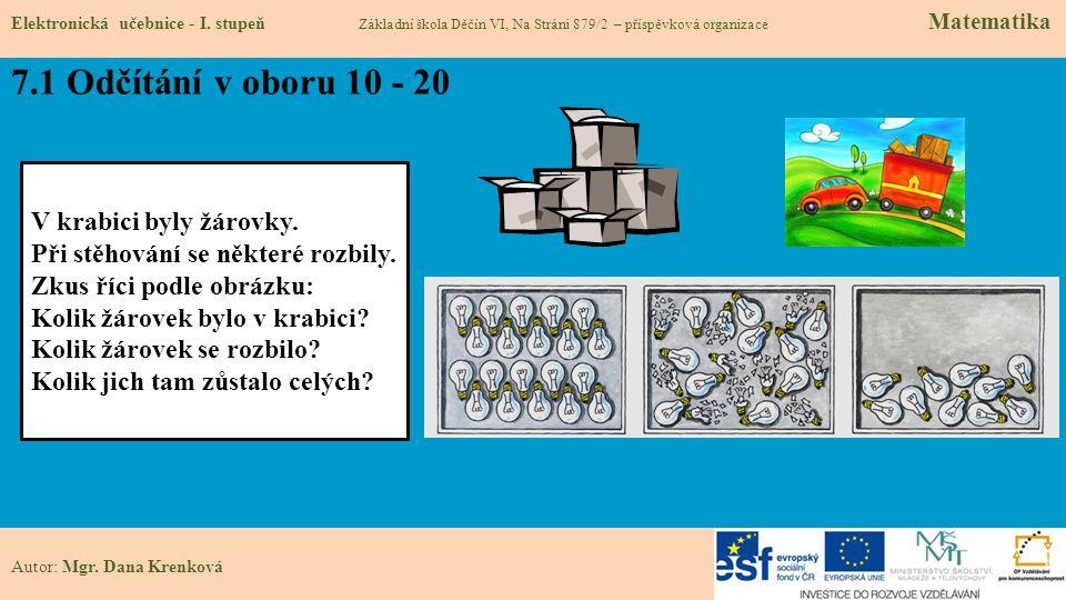 7.1 Odčítání v oboru 10 - 20 V krabici byly žárovky.