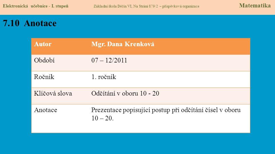 7.10 Anotace Autor Mgr. Dana Krenková Období 07 – 12/2011 Ročník