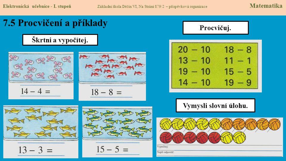 7.5 Procvičení a příklady Procvičuj. Škrtni a vypočítej.