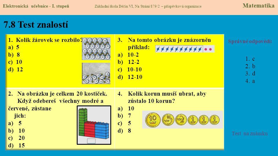7.8 Test znalostí 1. Kolik žárovek se rozbilo a) 5 b) 8 c) 10 d) 12