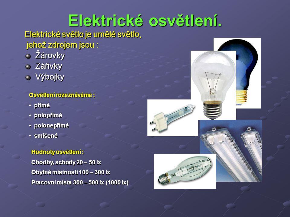 Elektrické osvětlení. Elektrické světlo je umělé světlo,