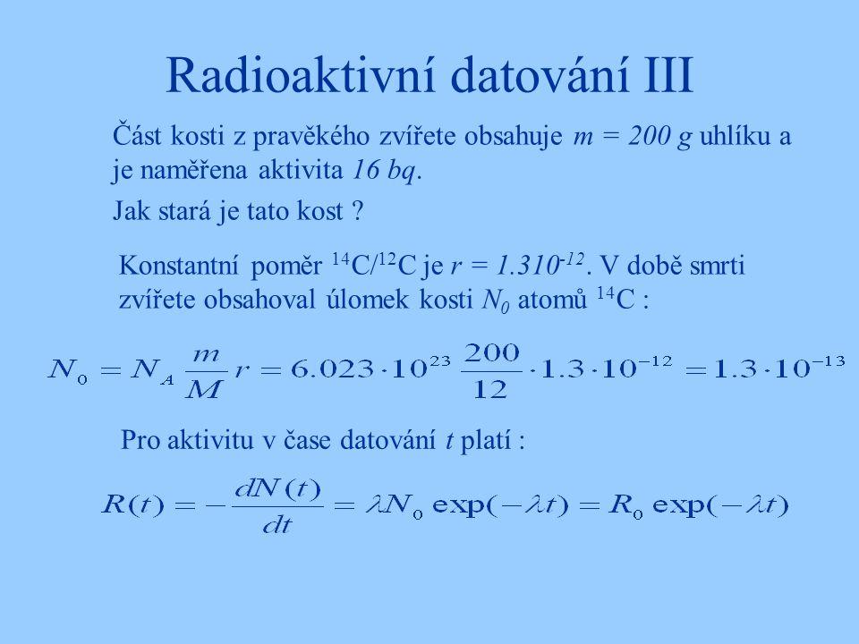 Radioaktivní datování III