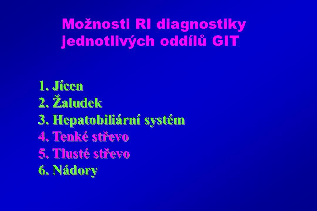 Možnosti RI diagnostiky jednotlivých oddílů GIT