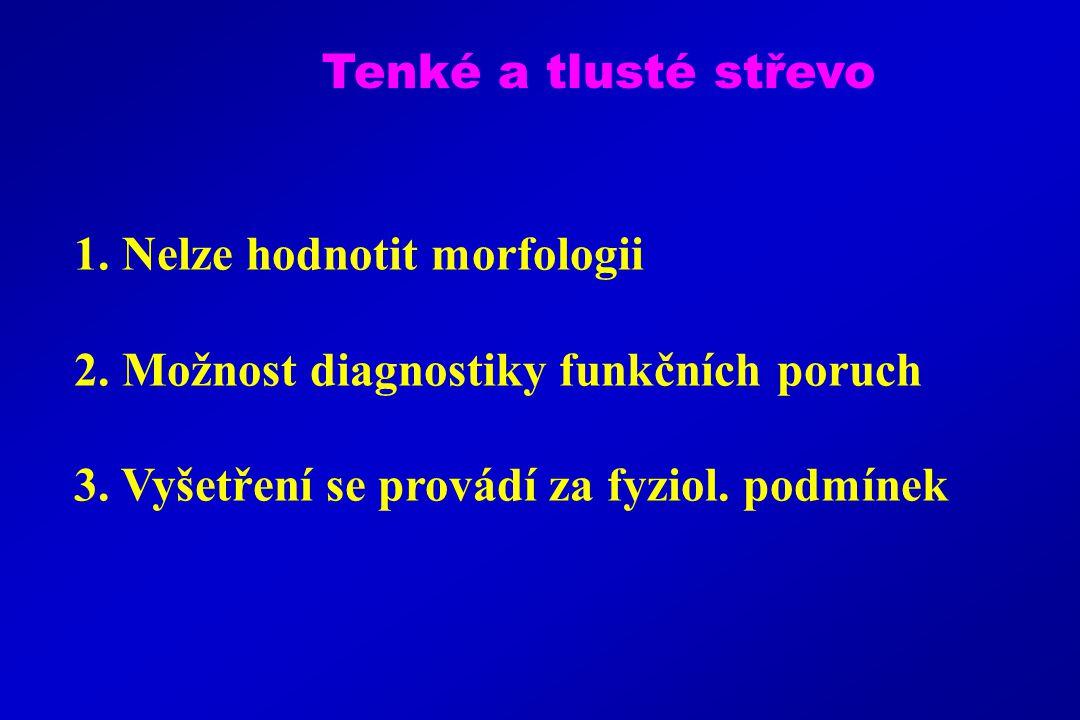 Tenké a tlusté střevo 1. Nelze hodnotit morfologii.