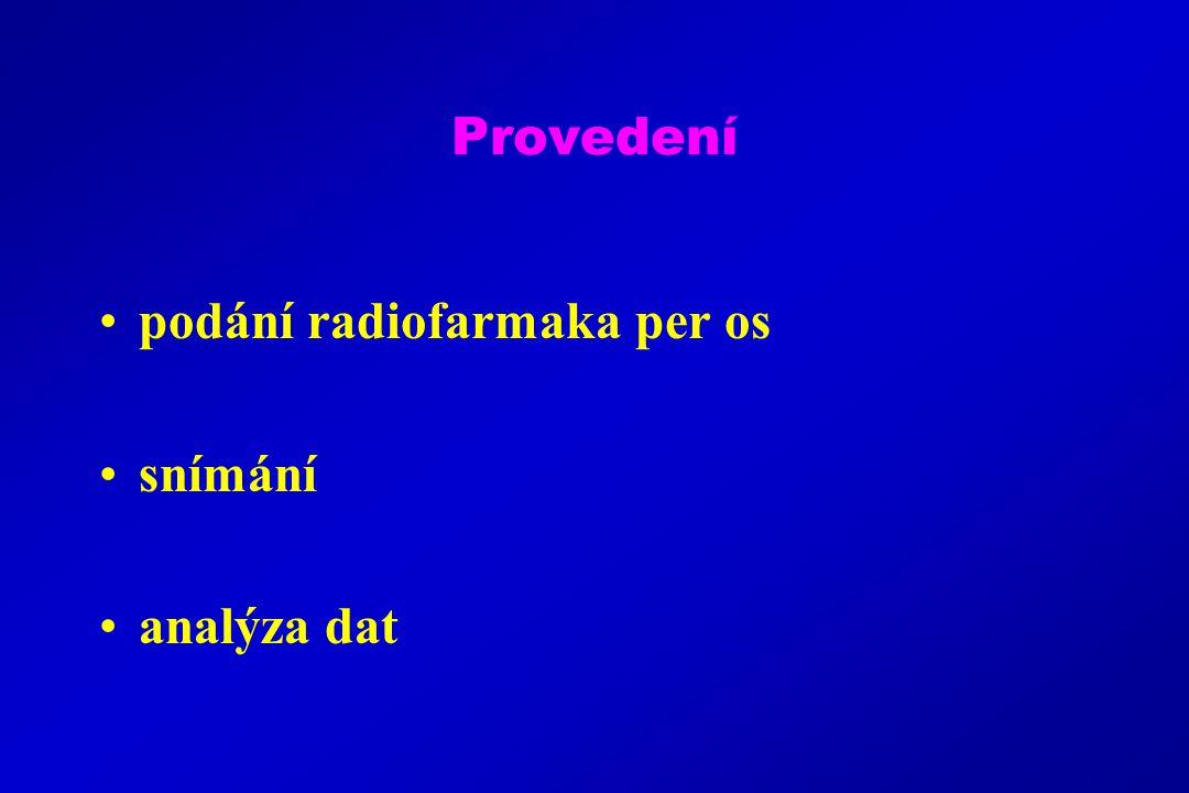 Provedení podání radiofarmaka per os snímání analýza dat