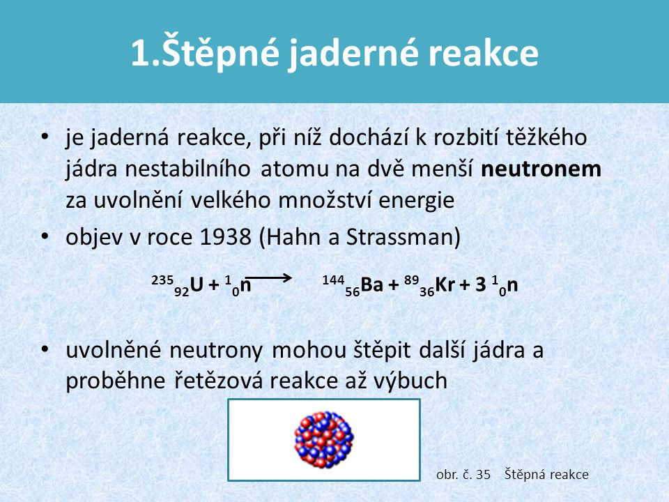 1.Štěpné jaderné reakce