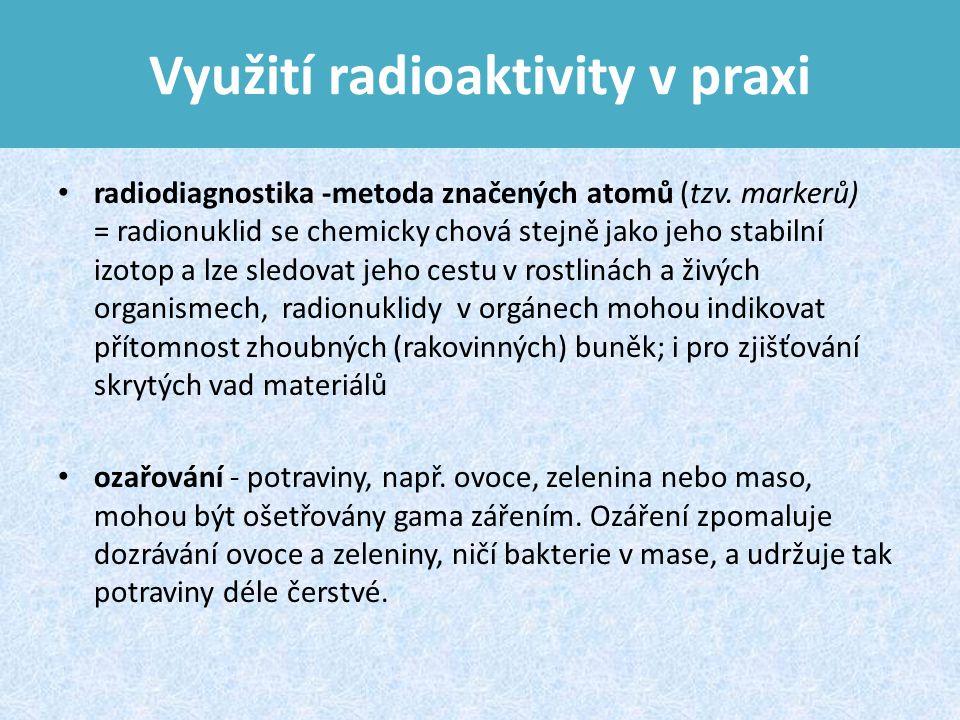 Využití radioaktivity v praxi