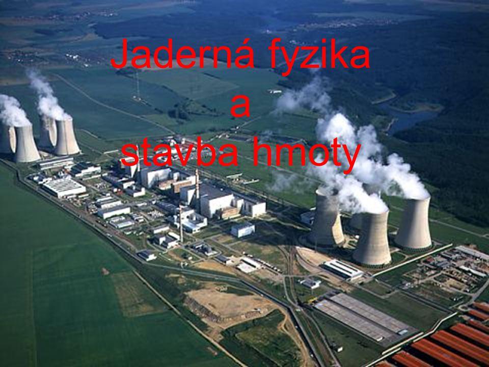 Jaderná fyzika a stavba hmoty