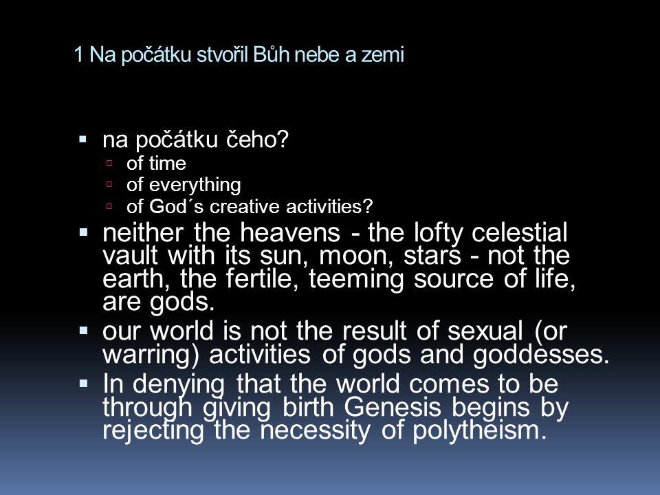 1 Na počátku stvořil Bůh nebe a zemi