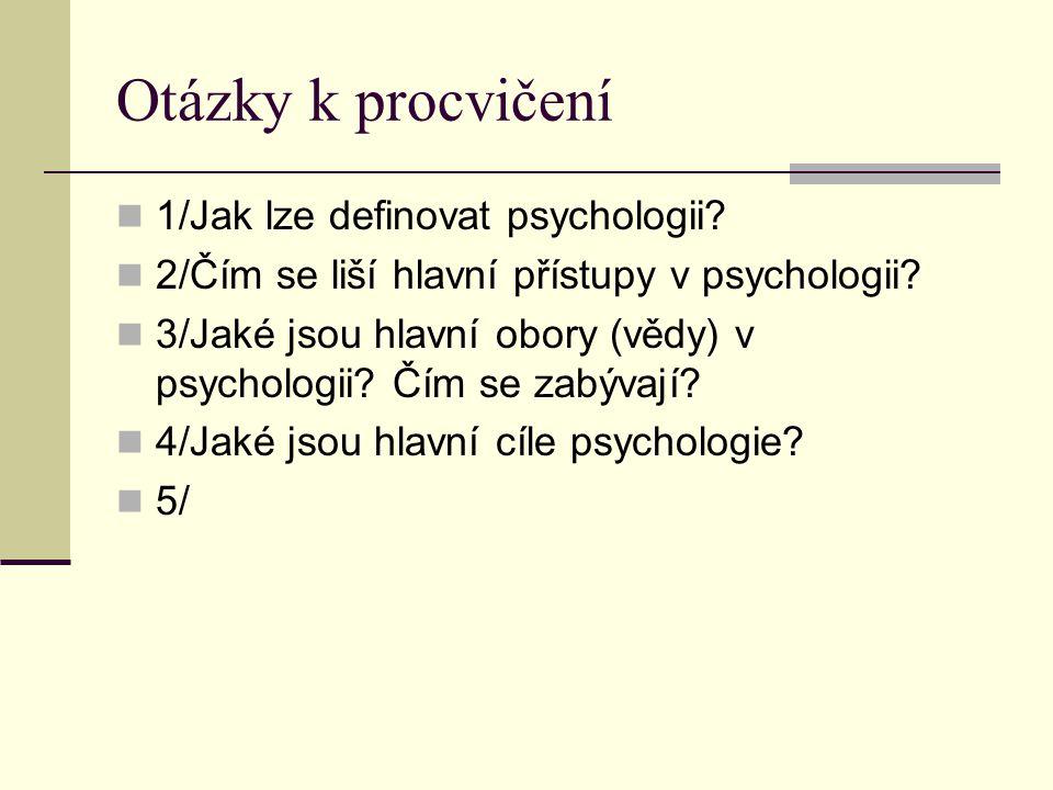 Otázky k procvičení 1/Jak lze definovat psychologii
