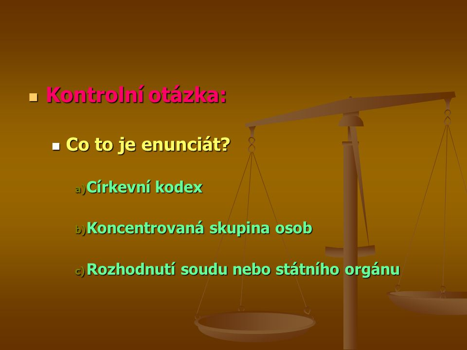 Kontrolní otázka: Co to je enunciát Církevní kodex