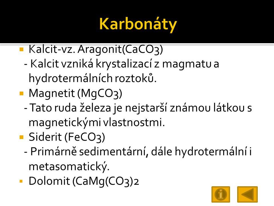 Karbonáty Kalcit-vz. Aragonit(CaCO3)