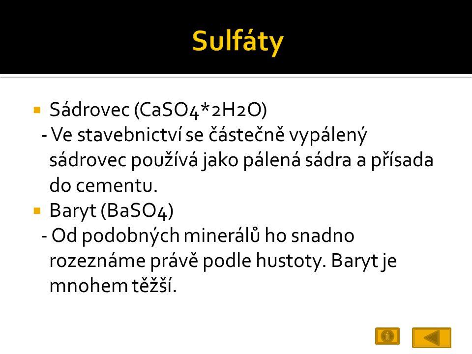 Sulfáty Sádrovec (CaSO4*2H2O)