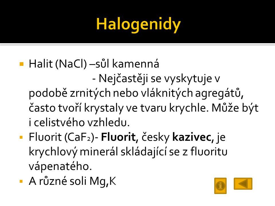 Halogenidy Halit (NaCl) –sůl kamenná