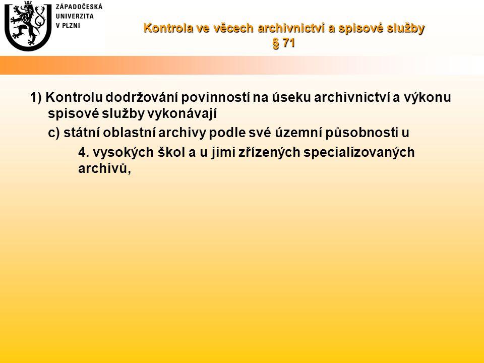 Kontrola ve věcech archivnictví a spisové služby § 71