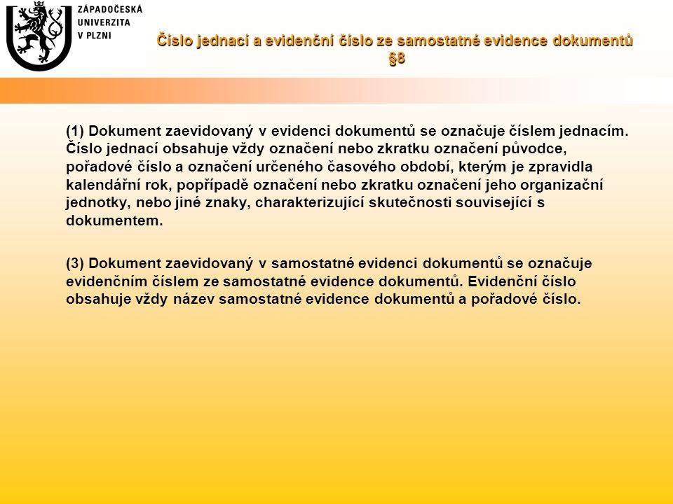 Číslo jednací a evidenční číslo ze samostatné evidence dokumentů §8